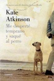 descargar epub Me desperté temprano y saqué al perro – Autor Kate Atkinson gratis