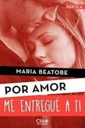 descargar epub Me entregué a ti – Autor María Beatobe gratis