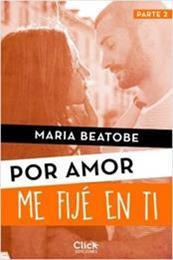 descargar epub Me fijé en ti – Autor María Beatobe gratis