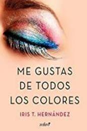descargar epub Me gustas de todos los colores – Autor Iris T. Hernández