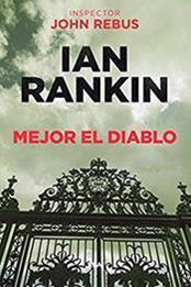 descargar epub Mejor el diablo – Autor Ian Rankin