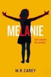 descargar epub Melanie – Autor Mike Carey gratis