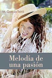 descargar epub Melodía de una pasión – Autor M.García Teirá