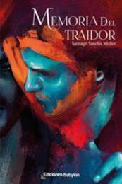 descargar epub Memoria del traidor – Autor Santiago Sanchis Mullor