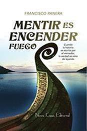 descargar epub Mentir es encender fuego – Autor Francisco Panera gratis