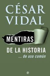 descargar epub Mentiras de la historia de uso común – Autor César Vidal