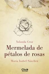 descargar epub Mermelada de pétalos de rosas – Autor María Isabel Sánchez;Yolanda Cruz