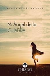 descargar epub Mi ángel de la guarda – Autor Mireya Pociño Balagué