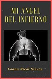 descargar epub Mi ángel del infierno – Autor Loana Nicol Nievas