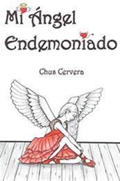 descargar epub Mi ángel endemoniado – Autor Chus Cervera
