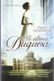 descargar epub Mi última duquesa – Autor Daisy Goodwin