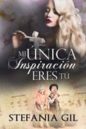 descargar epub Mi única inspiración eres tú – Autor Stefania Gil gratis