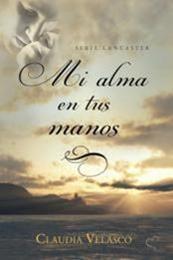 descargar epub Mi alma en tus manos – Autor Claudia Velasco