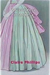 descargar epub Mi condesa irlandesa – Autor Claire Phillips gratis