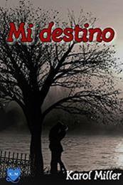 descargar epub Mi destino – Autor Karol Miller gratis