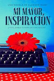 descargar epub Mi mayor inspiración – Autor Eleanor Rigby gratis