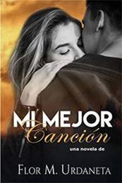 descargar epub Mi mejor canción – Autor Flor M. Urdaneta gratis