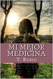 descargar epub Mi mejor medicina – Autor T. Rubio