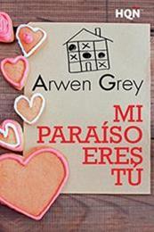 descargar epub Mi paraíso eres tú – Autor Arwen Grey gratis