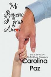 descargar epub Mi pequeño y gran amor – Autor Carolina Paz