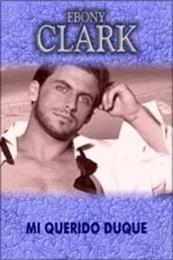 descargar epub Mi querido duque – Autor Ebony Clark