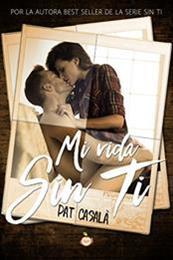 descargar epub Mi vida sin ti – Autor Pat Casalà