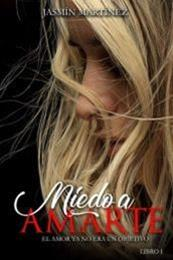 descargar epub Miedo a amarte – Autor Jasmín Martínez