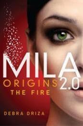 descargar epub Mila 2.0 Origins: The Fire – Autor Debra Driza
