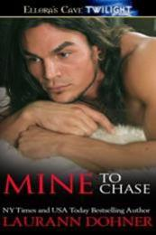 descargar epub Mine to Chase – Autor Laurann Dohner