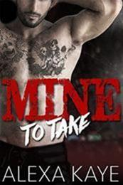 descargar epub Mine to take – Autor Alexa Kaye