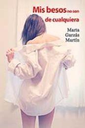 descargar epub Mis besos no son de cualquiera – Autor Marta Garzás