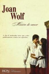 descargar epub Misión de amor – Autor Joan Wolf