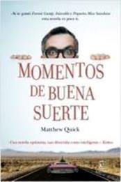 descargar epub Momentos de buena suerte – Autor Matthew Quick