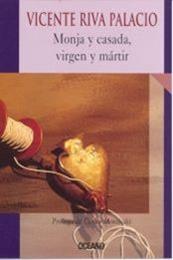 descargar epub Monja y casada, virgen y mártir: Historia de los tiempos de la Inquisición – Autor Vicente Riva Palacio