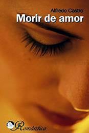 descargar epub Morir de amor – Autor Alfredo Castro