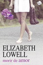 descargar epub Morir de amor – Autor Elizabeth Lowell gratis