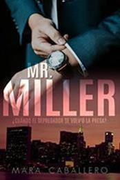 descargar epub Mr. Miller: ¿Cuándo el depredador se volvió la presa? – Autor Mara Caballero gratis