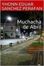 descargar epub Muchacha de abril – Autor Yhonn Eduar Sañchez Perafan gratis