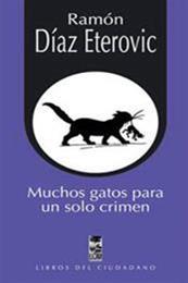 descargar epub Muchos gatos para un solo crimen – Autor Ramón Díaz Eterovic