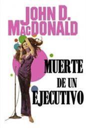 descargar epub Muerte de un ejecutivo – Autor John D. MacDonald