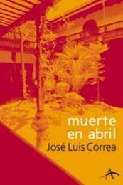 descargar epub Muerte en abril – Autor José Luis Correa