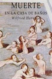 descargar epub Muerte en la casa de baños – Autor Wilfried Horwege