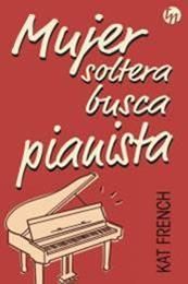 descargar epub Mujer soltera busca pianista – Autor Kat French gratis