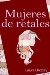 descargar epub Mujeres de retales – Autor Laura Urcelay gratis