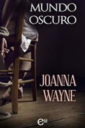 descargar epub Mundo oscuro – Autor Joanna Wayne gratis