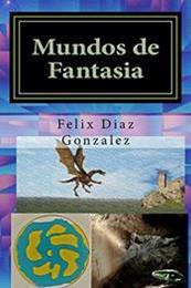 descargar epub Mundos de fantasía – Autor Félix Díaz González