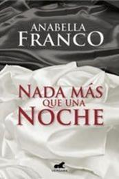 descargar epub Nada más que una noche – Autor Anabella Franco