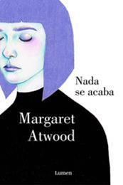 descargar epub Nada se acaba – Autor Margaret Atwood gratis
