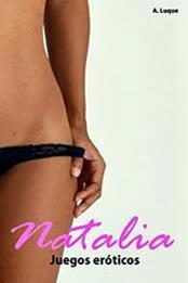 descargar epub Natalia: Juegos eróticos – Autor Alvaro Luque