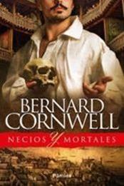 descargar epub Necios y mortales – Autor Bernard Cornwell gratis